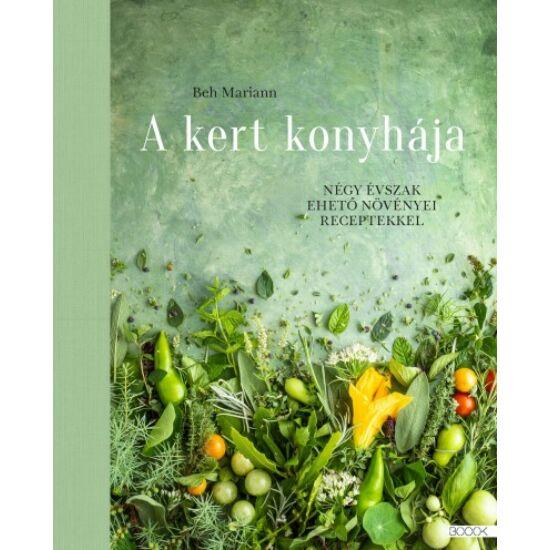Könyv / A kert konyhája - Négy évszak ehető növényei receptekkel