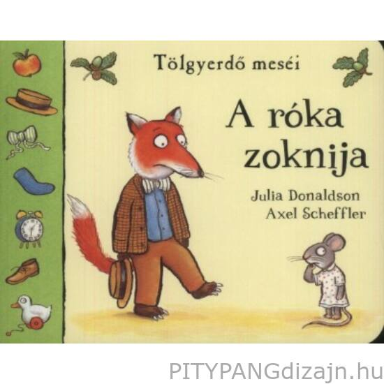 Könyv/Tölgyerdő meséi A róka zoknija - Julia Donaldson & Axel Scheffler