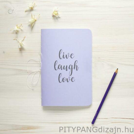 Live , laugh , love vonalas füzet / Lila