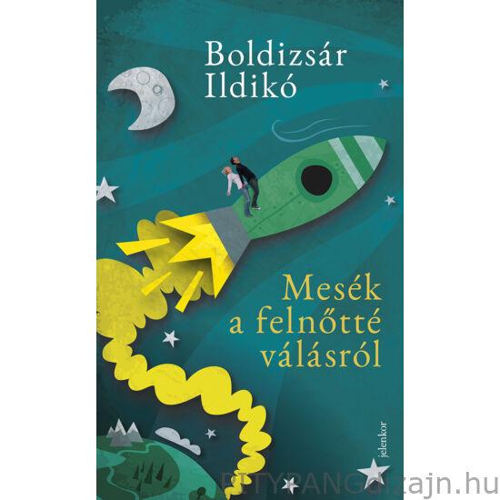 Könyv/Mesék a felnőtté válásról - Boldizsár Ildikó