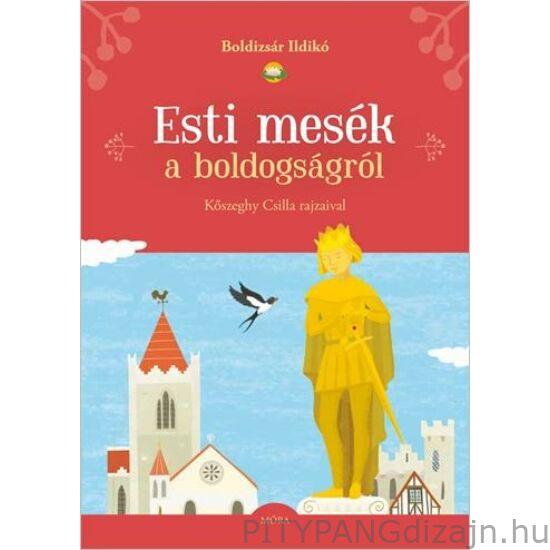 Könyv / Móra Könyvkiadó / Boldizsár Ildikó - Esti mesék a boldogságról