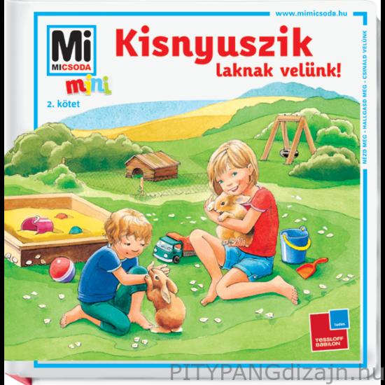 Babilon Kiadó Mi MICSODA Mini/ Kisnyuszik laknak velünk